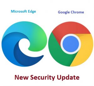 Microsoft Edge and Google Chrome to get New Important Security Updates
