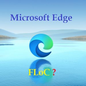 Microsoft Edge Browser is now More Secure after disabling Google FLoC