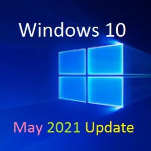 Microsoft to roll out Windows 10 May 2021 Update